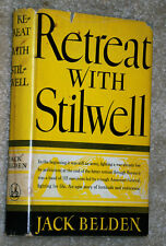 RETREAT WITH STILWELL BY JACK BELDEN AN EPIC STORY OF FORTITUDE AND ENDURANCE