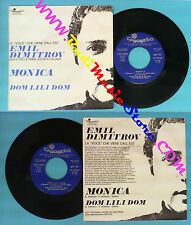 LP 45 7'' EMIL DIMITROV Monica Dom lili dom 1971 italy CAROSELLO * no cd mc dvd