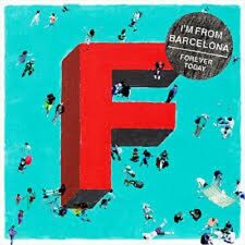 "I'm From Barcelona - ""Forever Today"" - 2011"