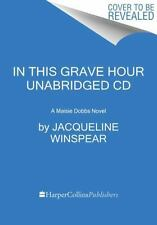 Maisie Dobbs: In This Grave Hour CD : A Maisie Dobbs Novel by Jacqueline...