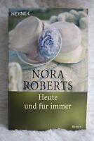 Roberts, Nora - Heute und für immer - Roman Gebraucht  Taschenbuch