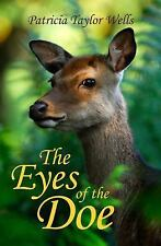The Eyes of the Doe by Patricia Taylor Wells (2017, Paperback)