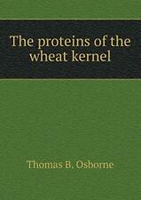 The proteins of the wheat kernel. Osborne, B. 9785518610552 Free Shipping.#