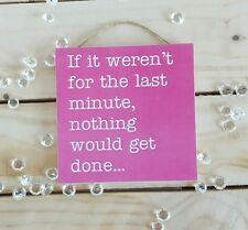 Last minute unorganised sister friend mum auntie pink funny quote sayings gifts