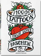 1000 TATTOOS ~ TRUE LOVE ~ Taschen ~ PROFUSELY ILLUSTRATED ~ NEW ~ HC