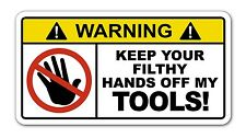 FILTHY HANDS Toolbox Warning Sticker Decal Funny Mechanic Tools Workshop Chest