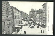 Perugia : Piazza Garibaldi - non viaggiata indicativamente primi '900
