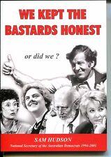 We Kept the Bastards Honest or Did We? Sam Hudson Aust Democrats NEW pb Insiders