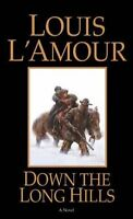Down the Long Hills: A Novel by Louis LAmour