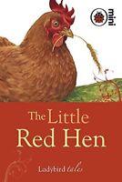 The Little Red Hen: Ladybird Tales,Ladybird- 9781846469848