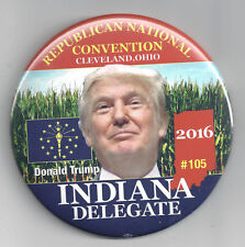"""OFFICIAL 2016 INDIANA """"DELEGATE"""" BUTTON FROM RNC CONVENTION - TRUMP PICTURE"""