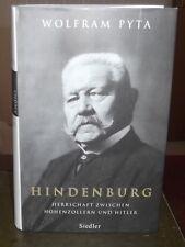 [D] Wolfram Pyta: Hindenburg - Herrschaft zwischen Hohenzollern und Hitler - HC