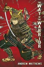 Way of the Warrior by Andrew Matthews (Paperback, 2007)