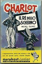 Duino_CHARLOT, il Re dello schermo_Ed. S.A.I.E. 1959 con ill. di Attanasio* vedi
