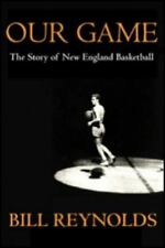 Our Game: The Story of New England Basketball-ExLibrary