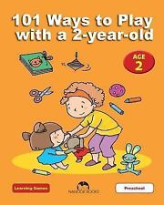101 Ways to Play with A 2-Year-Old : Educational Fun for Toddlers and Parents...