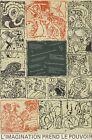 PIERRE ALECHINSKY L'imagination Prend Le Pouvoir 32 x 23 Offset Lithograph 1968