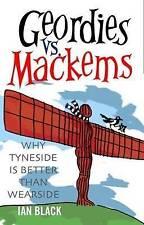 Geordies Vs Mackems and Mackems Vs Geordies: Why Tyneside is Better Than Wearsid