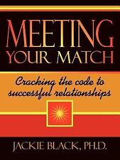 Meeting Your Match : Cracking the code to successful Relationships by Jackie...