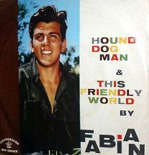 """HOUND DOG MAN FABIAN   7""""  FRIENDLY WORLD PS  ITALY  1959 RARE"""