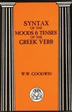 Syntax of the Moods and Tenses of the Greek Verbs (Paperback or Softback)