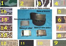 cintura cotone  FIBBIA MILITARE  bronzo compra e manda mail per i colori