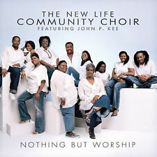 Nothing But Worship (CD) John P. Kee and New Life Community Choir