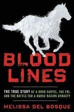 Bloodlines: The True Story of a Drug Cartel, the FBI, and the Battle for a Horse