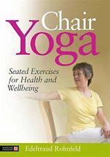 Chair Yoga: Seated Exercises for Health & Wellbeing-Edeltraud Rohnfeld