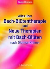 Alles über Bach-Blütentherapie und Neue Therapien mit Bach-Blüten nach Dietmar K
