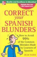 Correct Your Spanish Blunders: How to Avoid 99% of the Common Mistakes Made by L