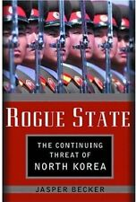Rogue Regime: Kim Jong Il and the Looming Threat o