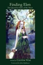 Finding Elen : The Quest for Elen of the Ways: By Wise, Caroline Matthews, Ca...