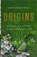 Origins: How Earth's History Shaped Human History Lewis Dartnell HARDBACK  L2