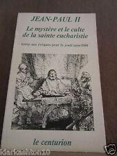 Jean-Paul II: le mystère et le culte de la sainte eucharistie/ le Centurion