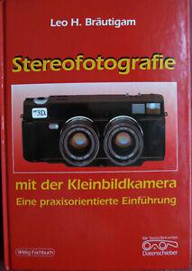 Stereo-Fotografie mit der Kleinbildkamera - Leo H. Bräutigam