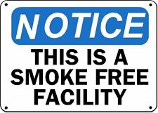 "Notice Sign -This is a Smoke Free Facilty - 10"" x 14"" Aluminum OSHA Safety Sign"