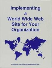 Implementing a World Wide Web Site for Your Organization