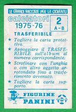 TRASFERIBILE CALCIATORI PANINI 1975/76 - NUOVA/NEW N.2 STEMMA - ASCOLI/BOLOGNA