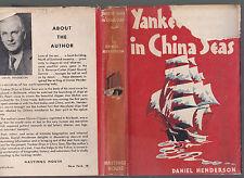 Yankee Ships in China Seas: Adventures of Pioneer Americans ... Henderson 1946