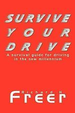 Survive Your Drive: A survival guide for driving in the new millenium-ExLibrary
