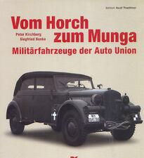 = Vom Horch zum Munga - Militärfahrzeuge der Auto Union =
