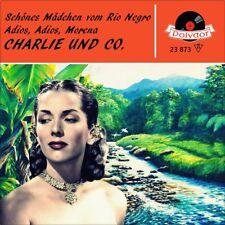 """7"""" CHARLIE CHARLY UND CO Schönes Mädchen vom Rio Negro/Adios Morena POLYDOR 1959"""