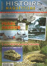 HISTOIRE&MAQUETTISME N°71 BISMARCK / PEARL HARBOR / BATTERIE D'AZEVILLE / M5 A1