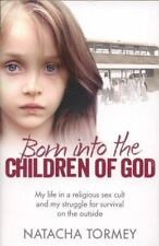 Born into the Children of God: My life in a religious sex cult and my struggle