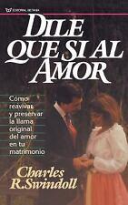 Dile Que S? Al Amor by Charles R. Swindoll