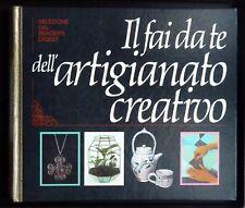 Il fai da te dell'artigianato creativo - Selezione Reader's Digest 1983
