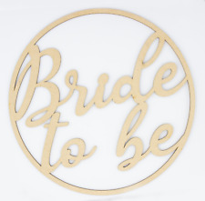 Wooden sign / hoop / ring - Bride to be