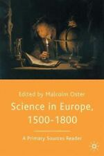 Science in Europe, 1500-1800 : A Primary Sources Reader by Malcolm Oster...