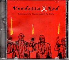 VENDETTA RED - BETWEEN THE NEVER AND THE NOW - CD ALBUM